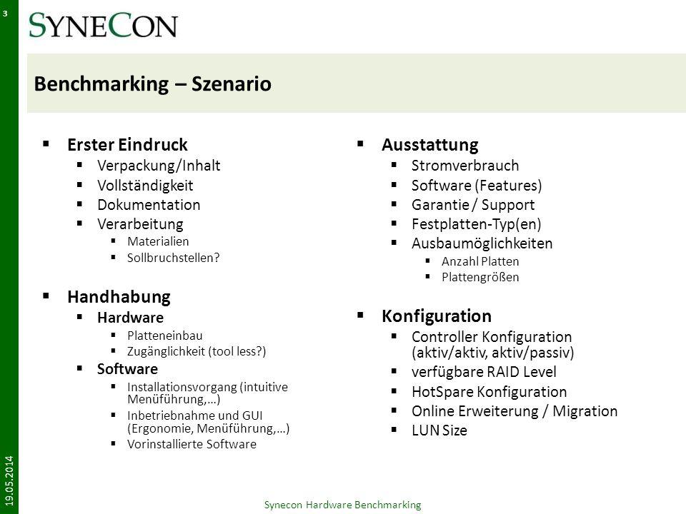 IBM System Storage DS3400 – Zusammenfassung 19.05.2014 Synecon Hardware Benchmarking 24 -Auswirkung kein RAID 6 möglichWeniger Ausfallsicherheit bei großen Festplattenkonfigurationen.