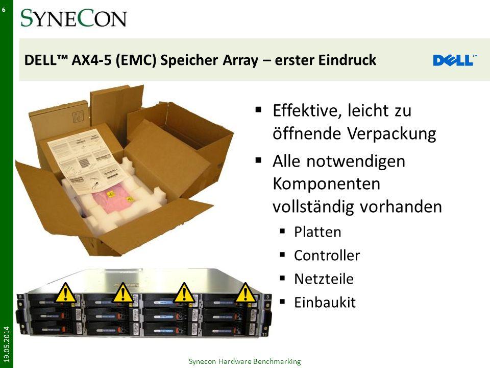 DELL AX4-5 (EMC) Speicher Array – erster Eindruck Effektive, leicht zu öffnende Verpackung Alle notwendigen Komponenten vollständig vorhanden Platten Controller Netzteile Einbaukit 19.05.2014 Synecon Hardware Benchmarking 6