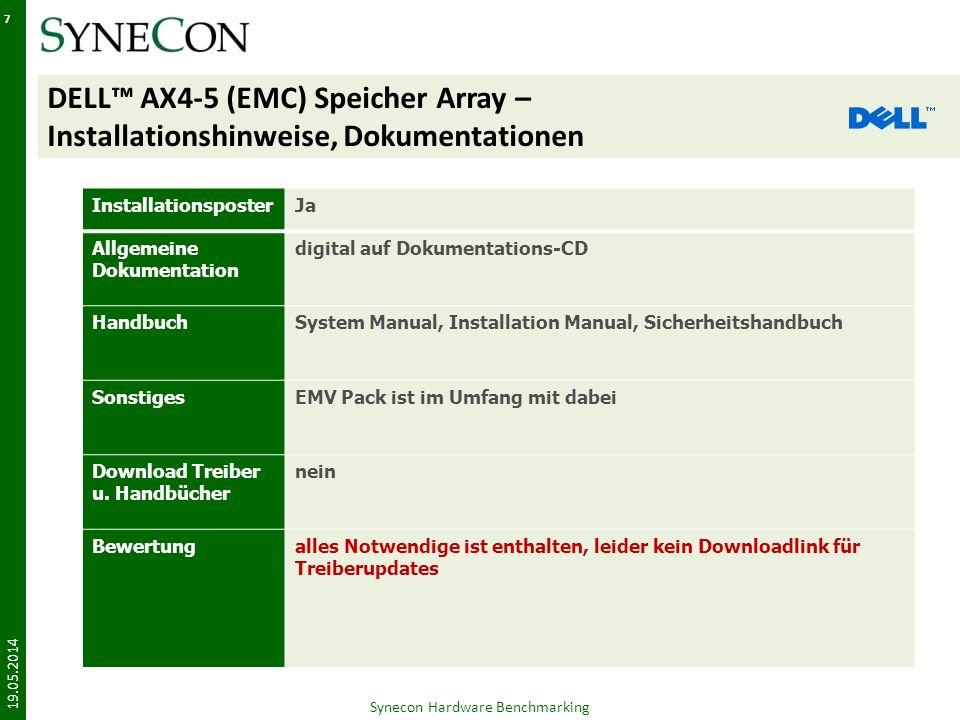 DELL AX4-5 (EMC) Speicher Array – Handhabung Intuitiver Komponenteneinbau Netzteile und Controller lassen sich werkzeugfrei montieren Das System benötigt insgesamt 3HE im Rack 19.05.2014 Synecon Hardware Benchmarking 8 Standby-Netzteil wird zusätzlich im Rack eingebaut Zugentlastung Rückseite AX4-5