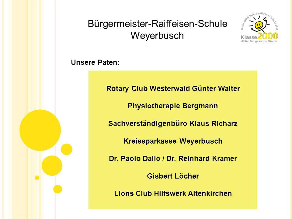 Rotary Club Westerwald Günter Walter Physiotherapie Bergmann Sachverständigenbüro Klaus Richarz Kreissparkasse Weyerbusch Dr. Paolo Dallo / Dr. Reinha