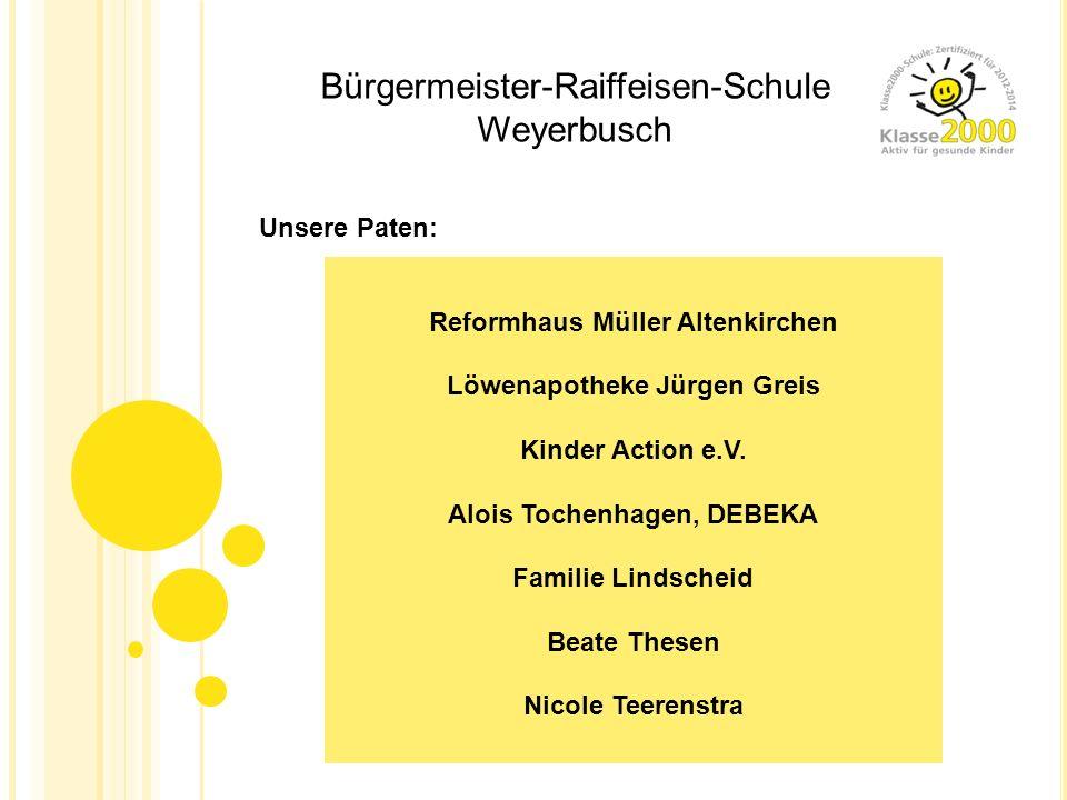Bürgermeister-Raiffeisen-Schule Weyerbusch Reformhaus Müller Altenkirchen Löwenapotheke Jürgen Greis Kinder Action e.V. Alois Tochenhagen, DEBEKA Fami