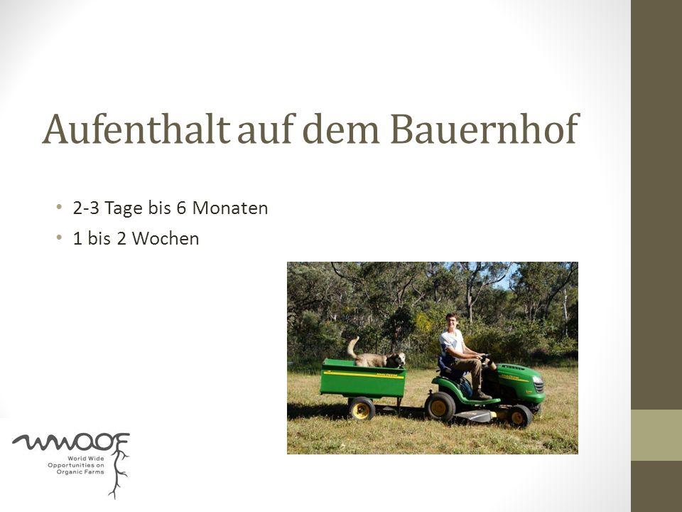 Aufenthalt auf dem Bauernhof 2-3 Tage bis 6 Monaten 1 bis 2 Wochen