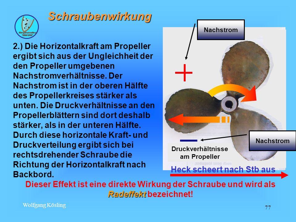 Wolfgang Kösling 77 Schraubenwirkung 2.) Die Horizontalkraft am Propeller ergibt sich aus der Ungleichheit der den Propeller umgebenen Nachstromverhäl