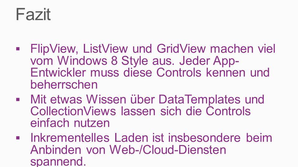 FlipView, ListView und GridView machen viel vom Windows 8 Style aus.