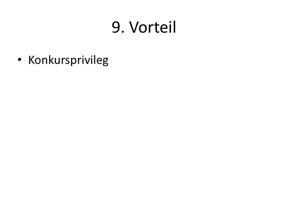 9. Vorteil Konkursprivileg