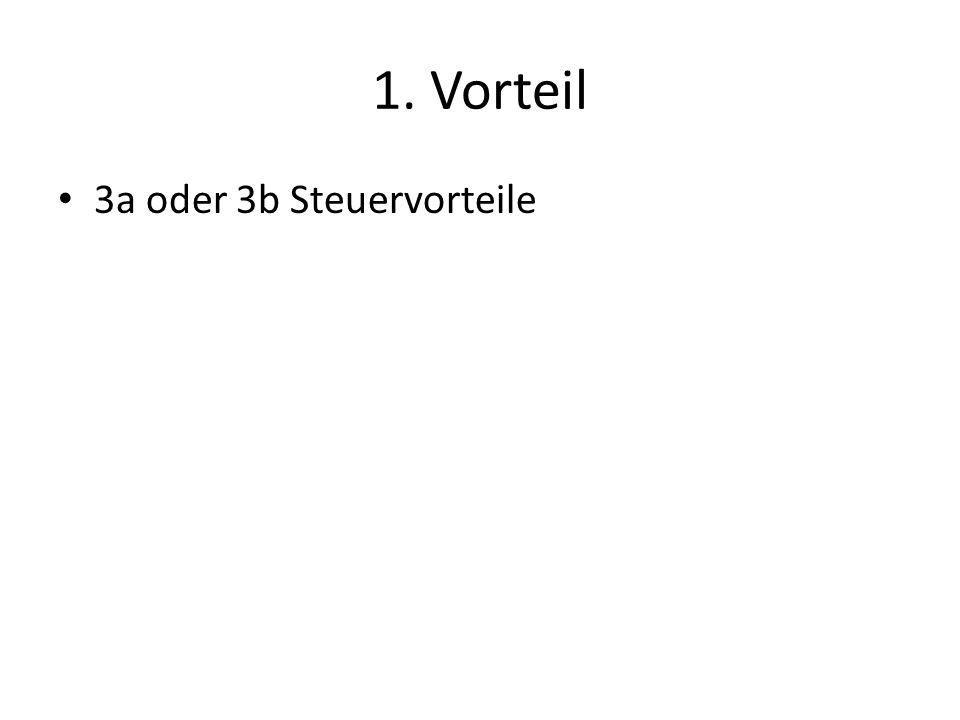 1. Vorteil 3a oder 3b Steuervorteile