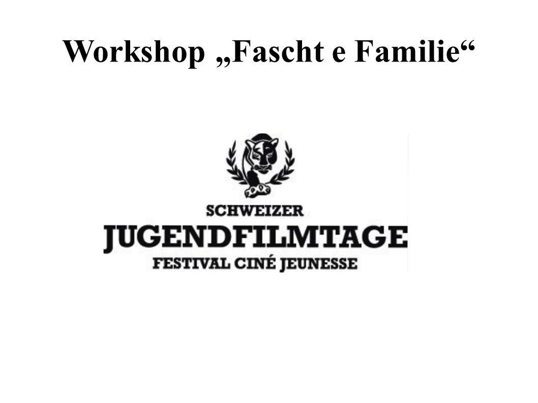 Wir Schweizer Jugendfilmtage (SJFT) Kategorie B Das Workshopthema Fascht e Familie