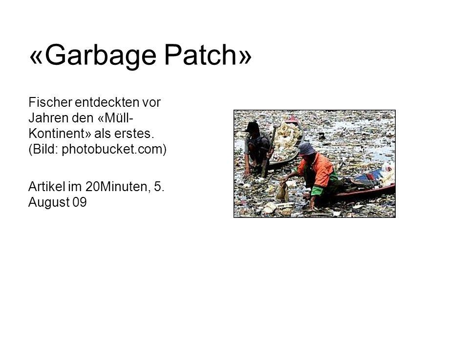Fischer entdeckten vor Jahren den «Müll- Kontinent» als erstes. (Bild: photobucket.com) Artikel im 20Minuten, 5. August 09