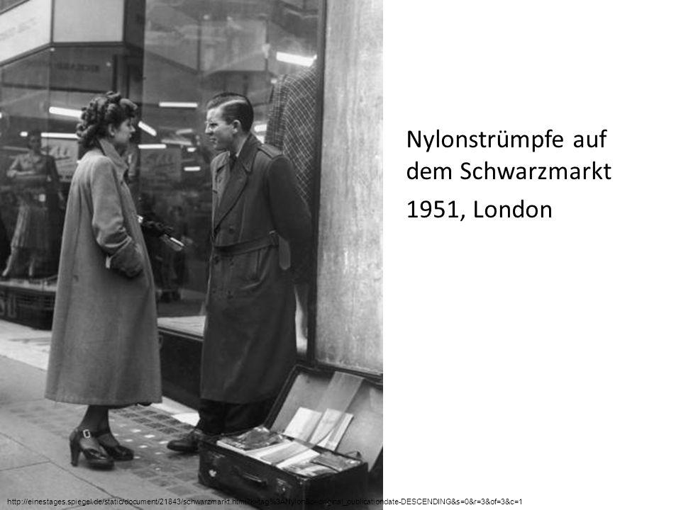 Nylonstrümpfe auf dem Schwarzmarkt 1951, London http://einestages.spiegel.de/static/document/21843/schwarzmarkt.html?k=tag%3ANylon&o=original_publicat