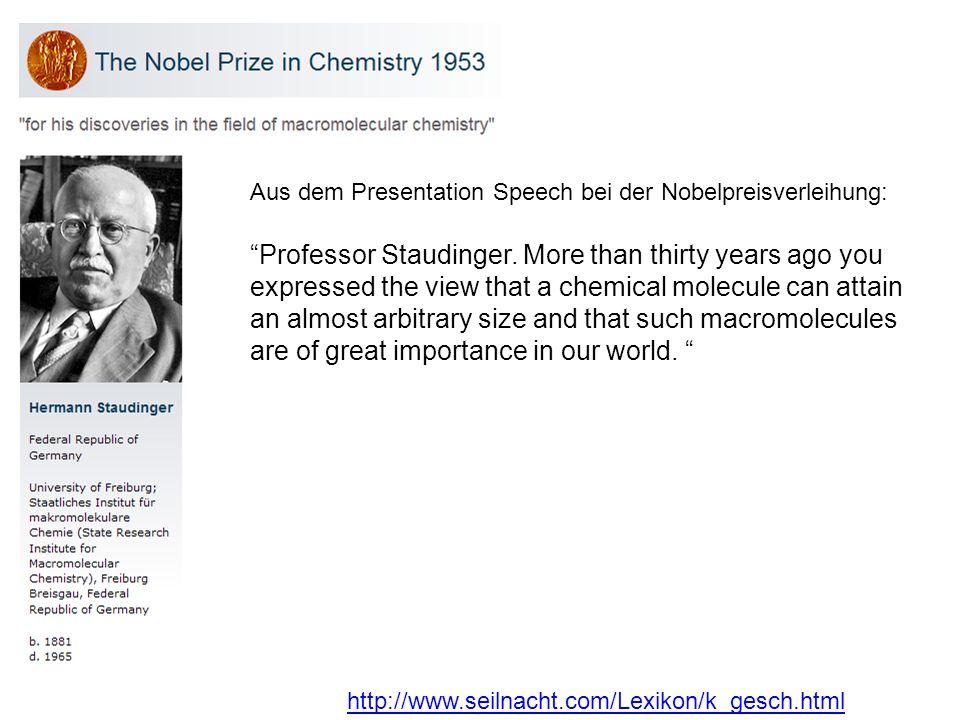 http://www.seilnacht.com/Lexikon/k_gesch.html Aus dem Presentation Speech bei der Nobelpreisverleihung: Professor Staudinger. More than thirty years a