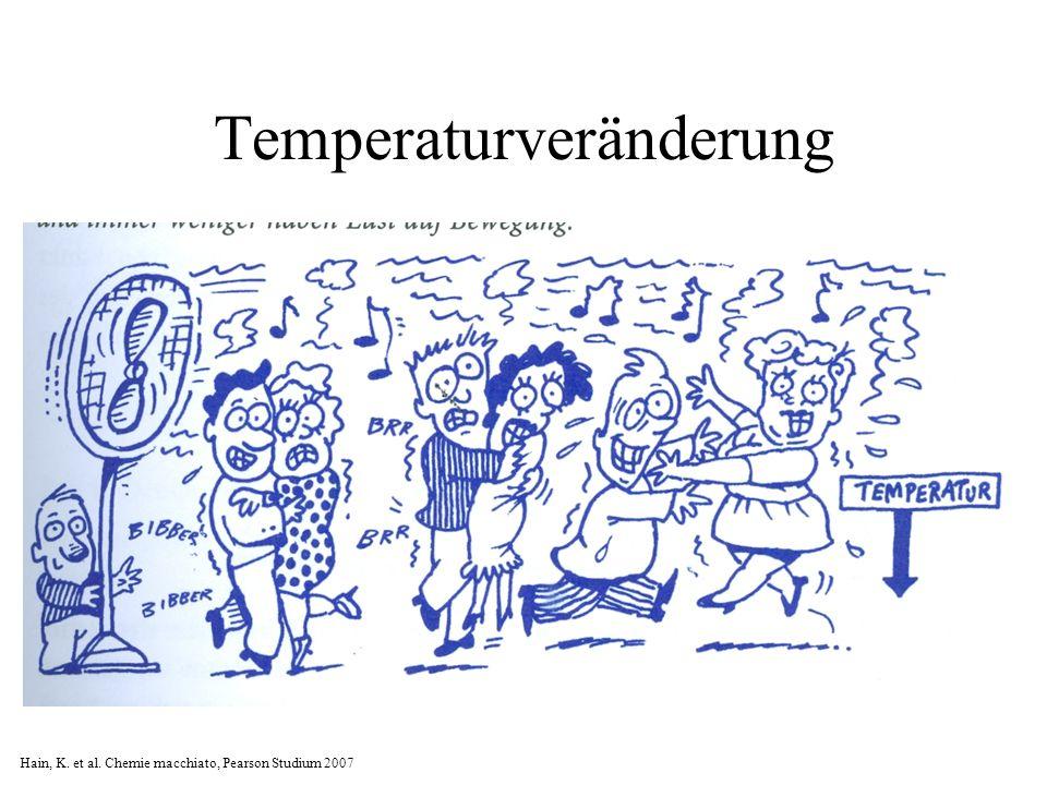 Temperaturveränderung Hain, K. et al. Chemie macchiato, Pearson Studium 2007