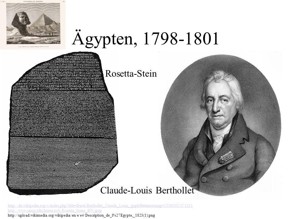 Ägypten, 1798-1801 http://de.wikipedia.org/w/index.php?title=Datei:Berthollet_Claude_Louis_.jpg&filetimestamp=20060507071311 http://www.uncp.edu/home/rwb/Rosetta_Stone_BW.jpeg http://upload.wikimedia.org/wikipedia/en/e/e4/Description_de_l%27Egypte,_1823(1).png Rosetta-Stein Claude-Louis Berthollet
