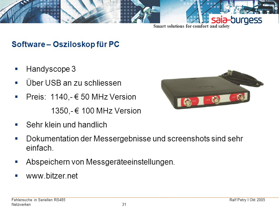 Smart solutions for comfort and safety Ralf Petry I Okt 2005Fehlersuche in Seriellen RS485 Netzwerken31 Software – Osziloskop für PC Handyscope 3 Über