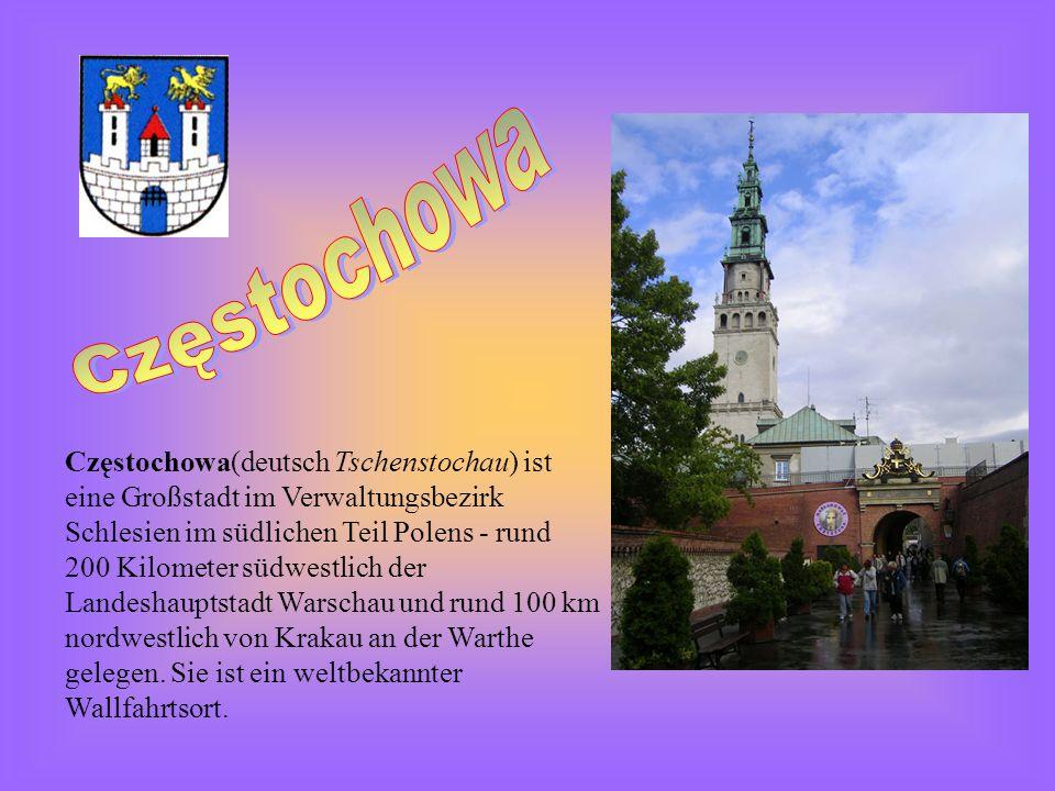 Częstochowa(deutsch Tschenstochau) ist eine Großstadt im Verwaltungsbezirk Schlesien im südlichen Teil Polens - rund 200 Kilometer südwestlich der Lan