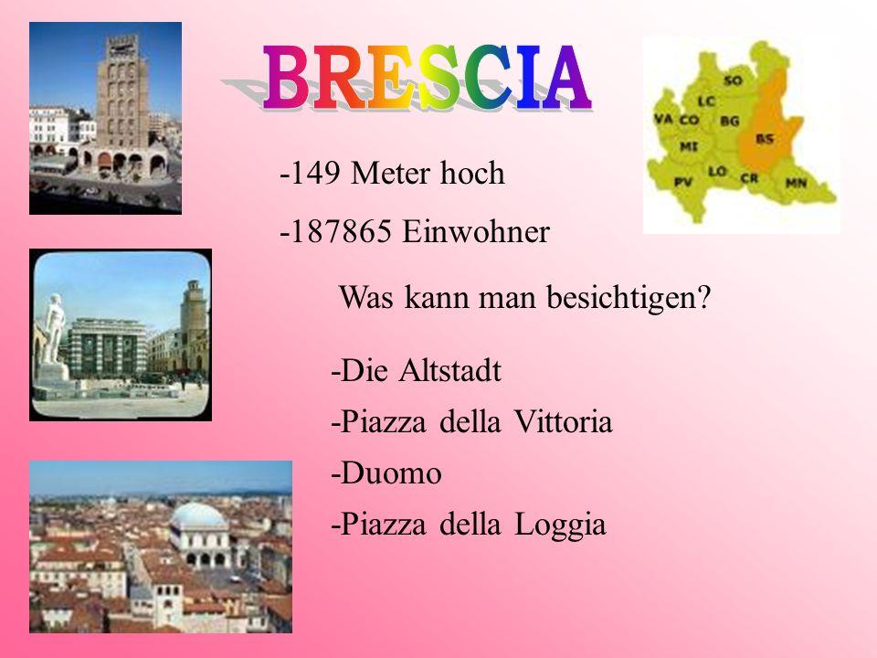 -110.691 Einwohner -249 Meter hoch Was kann man besichtigen? Altstadt: -Cappella Colleoni -Piazza Vecchia Unterstadt: -Die Kirche Santa Maria Maggiore