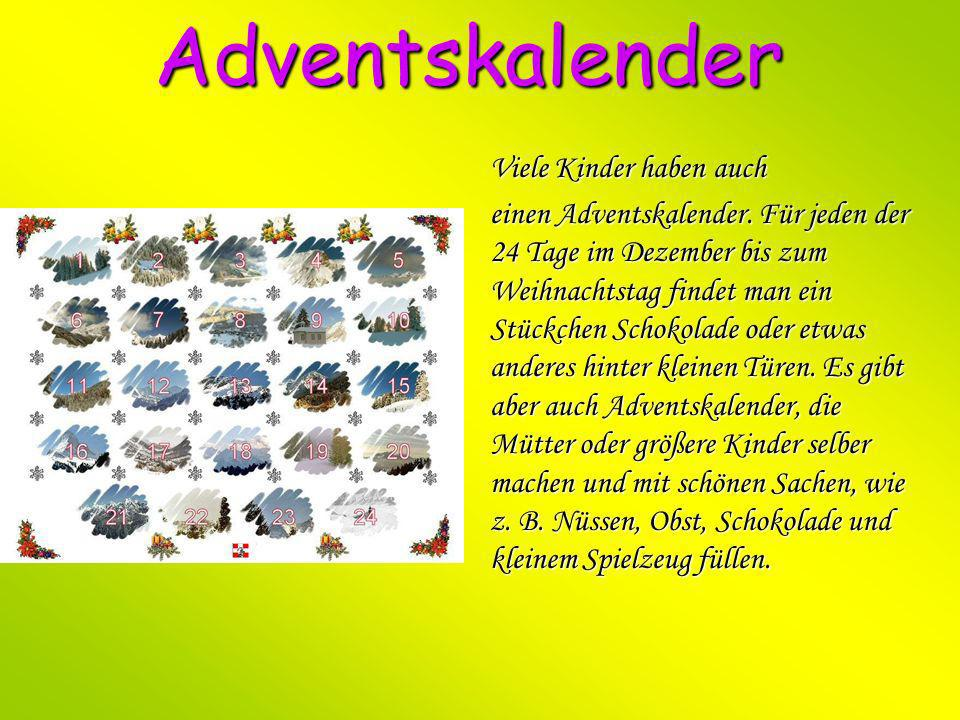Adventskalender Viele Kinder haben auch einen Adventskalender.
