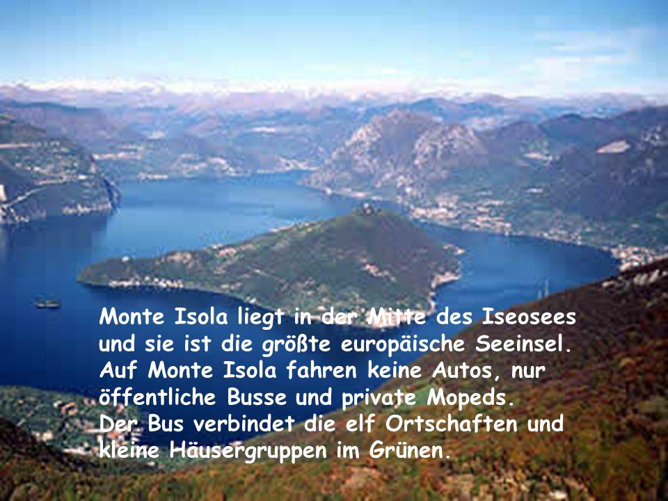 Monte Isola liegt in der Mitte des Iseosees und sie ist die größte europäische Seeinsel.