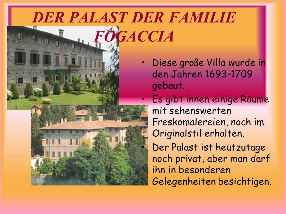 DER PALAST DER FAMILIE FOGACCIA Diese große Villa wurde in den Jahren 1693-1709 gebaut. Es gibt innen einige Räume mit sehenswerten Freskomalereien, n