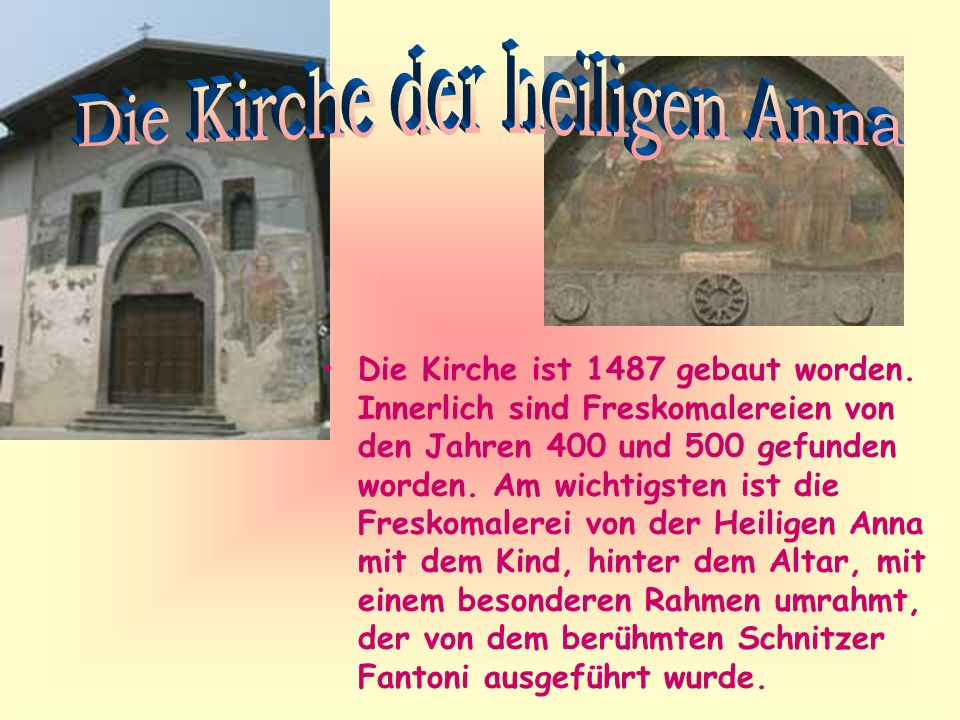 Die Kirche ist 1487 gebaut worden. Innerlich sind Freskomalereien von den Jahren 400 und 500 gefunden worden. Am wichtigsten ist die Freskomalerei von