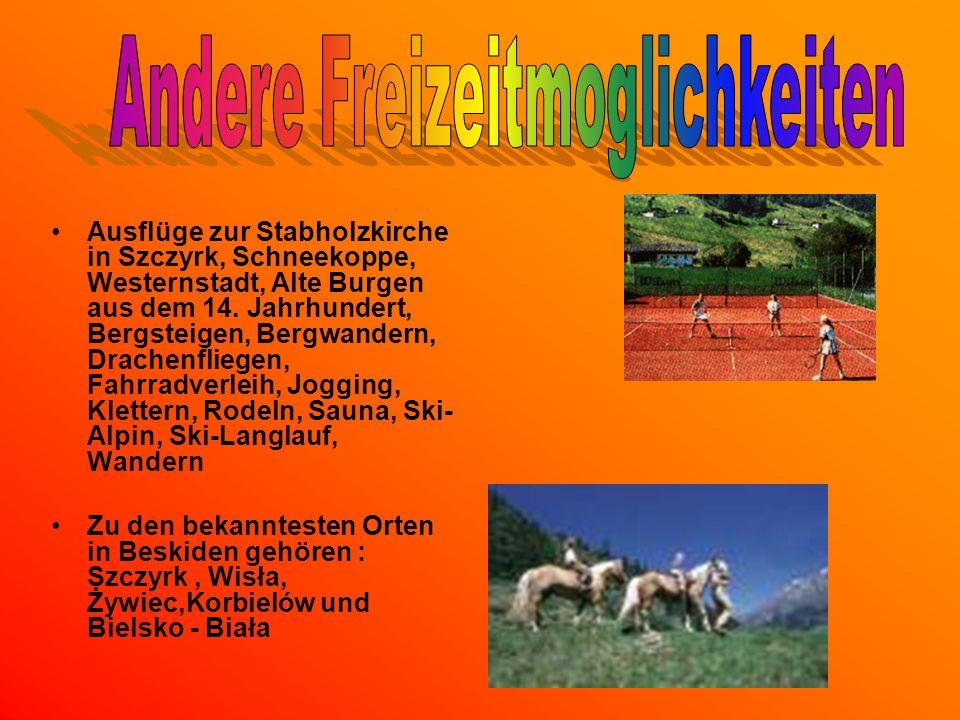 Ausflüge zur Stabholzkirche in Szczyrk, Schneekoppe, Westernstadt, Alte Burgen aus dem 14. Jahrhundert, Bergsteigen, Bergwandern, Drachenfliegen, Fahr
