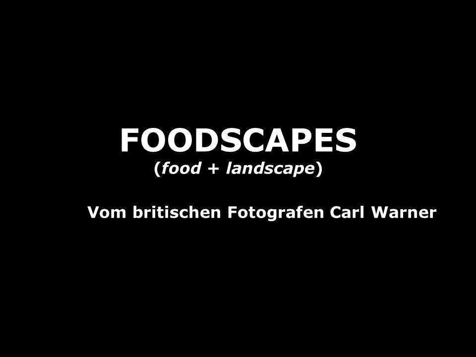 FOODSCAPES (food + landscape) Vom britischen Fotografen Carl Warner