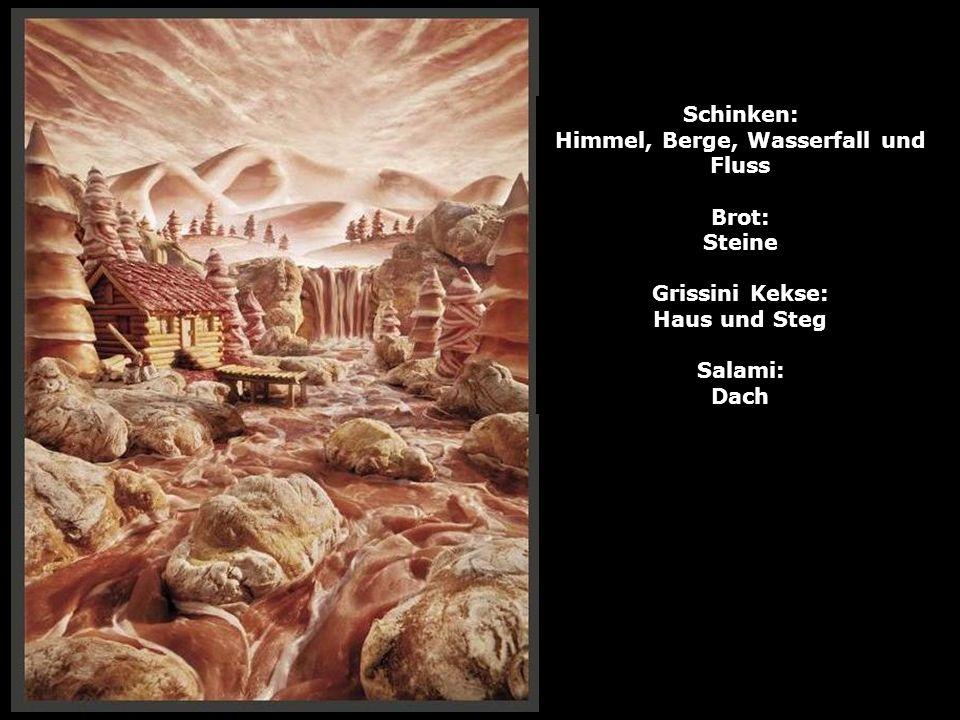Schinken: Himmel, Berge, Wasserfall und Fluss Brot: Steine Grissini Kekse: Haus und Steg Salami: Dach
