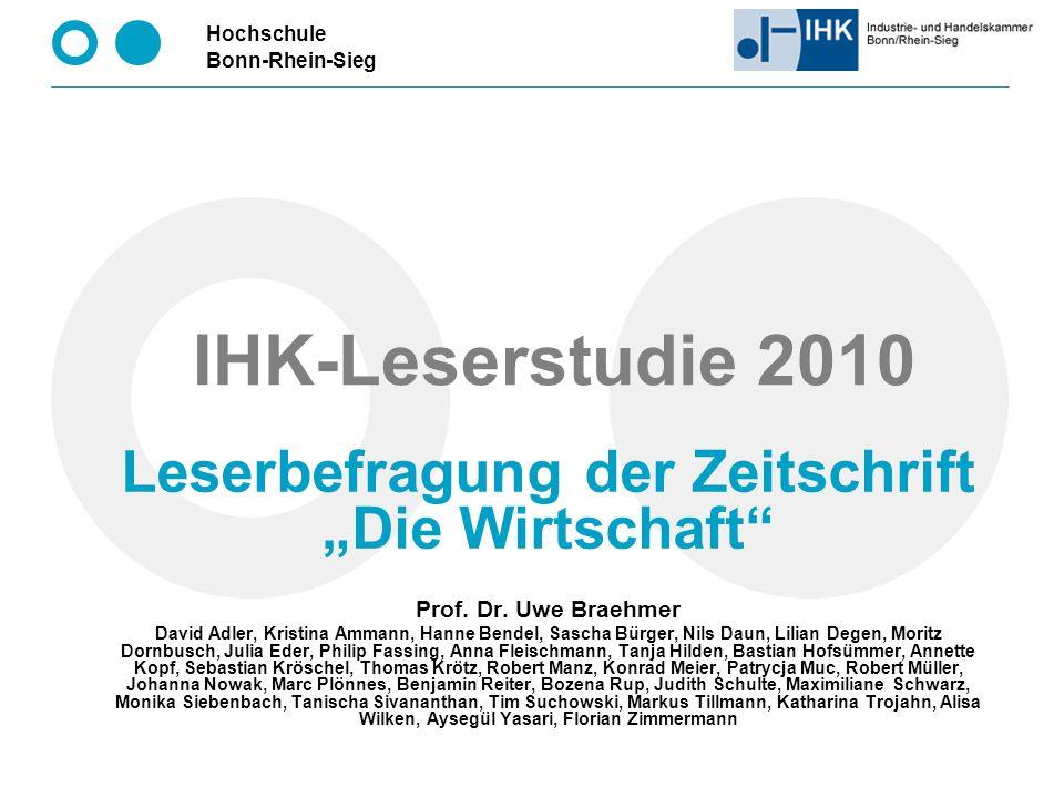 Hochschule Bonn-Rhein-Sieg 2 Overhead IHK-Leserstudie 2010 IHK Bonn/Rhein-Sieg IHK Bonn/Rhein-Sieg ist eine öffentlich-rechtliche Körperschaft zur Selbstverwaltung der Wirtschaft in der Region IHK hat ca.