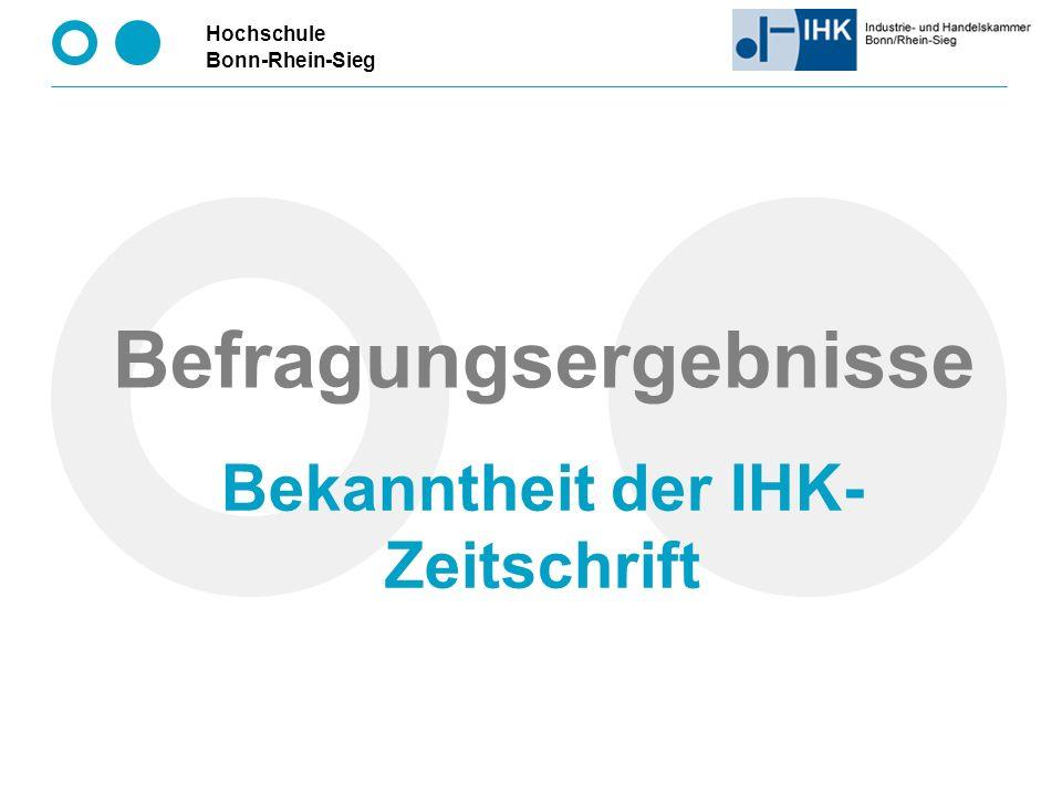Hochschule Bonn-Rhein-Sieg Befragungsergebnisse Bekanntheit der IHK- Zeitschrift