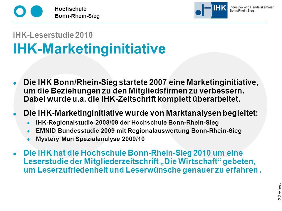 Hochschule Bonn-Rhein-Sieg 24 Overhead IHK-Leserstudie 2010 Demographische Struktur: IHK-Zeitschrift- Empfänger nach Hauptbranche Gesamt: 156 Befragte