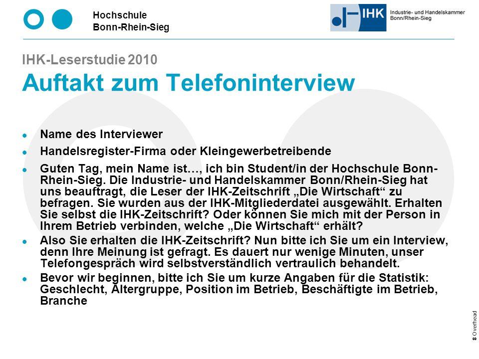 Hochschule Bonn-Rhein-Sieg 19 Overhead IHK-Leserstudie 2010 Demographische Struktur: IHK-Zeitschrift- Empfänger nach Rechtsform Gesamt: 157 Befragte