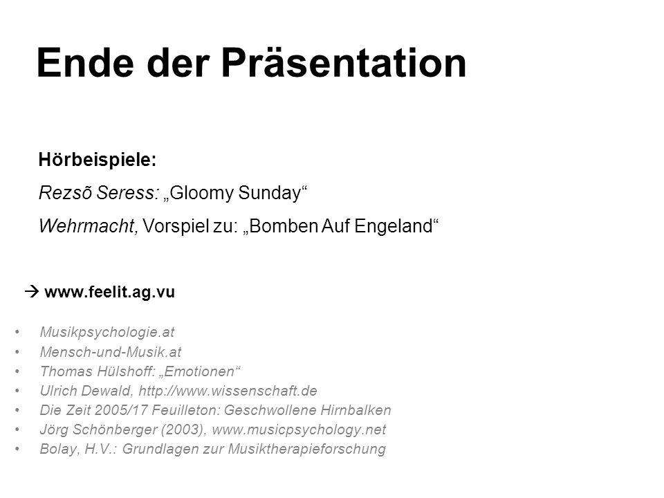 Ende der Präsentation www.feelit.ag.vu Musikpsychologie.at Mensch-und-Musik.at Thomas Hülshoff: Emotionen Ulrich Dewald, http://www.wissenschaft.de Di