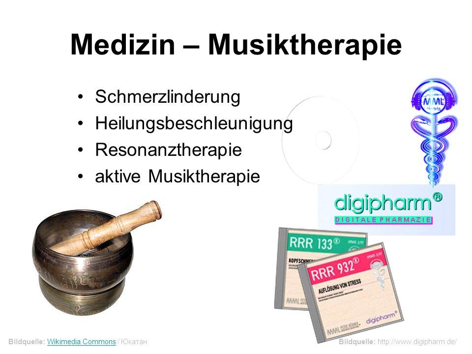 Medizin – Musiktherapie Schmerzlinderung Heilungsbeschleunigung Resonanztherapie aktive Musiktherapie Bildquelle: http://www.digipharm.de/Bildquelle: