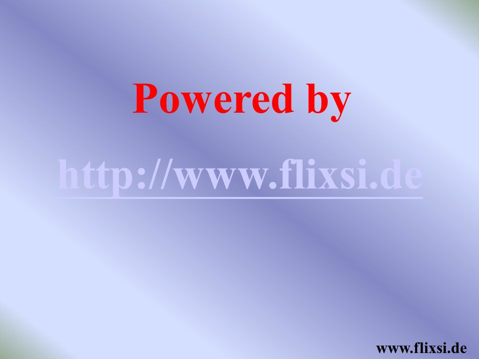 Powered by http://www.flixsi.de www.flixsi.de