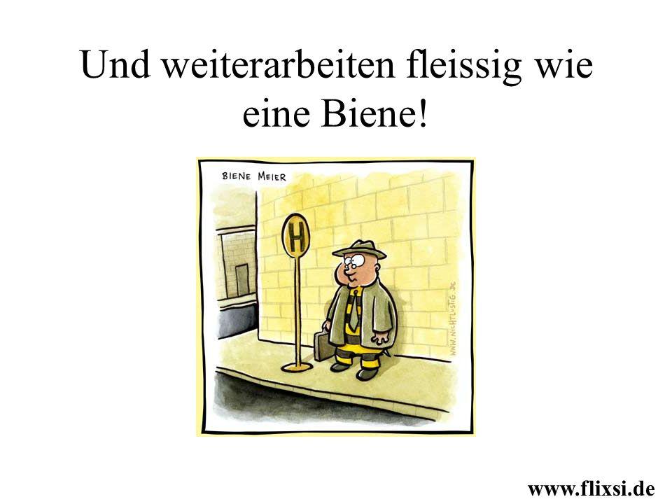 Und weiterarbeiten fleissig wie eine Biene! www.flixsi.de