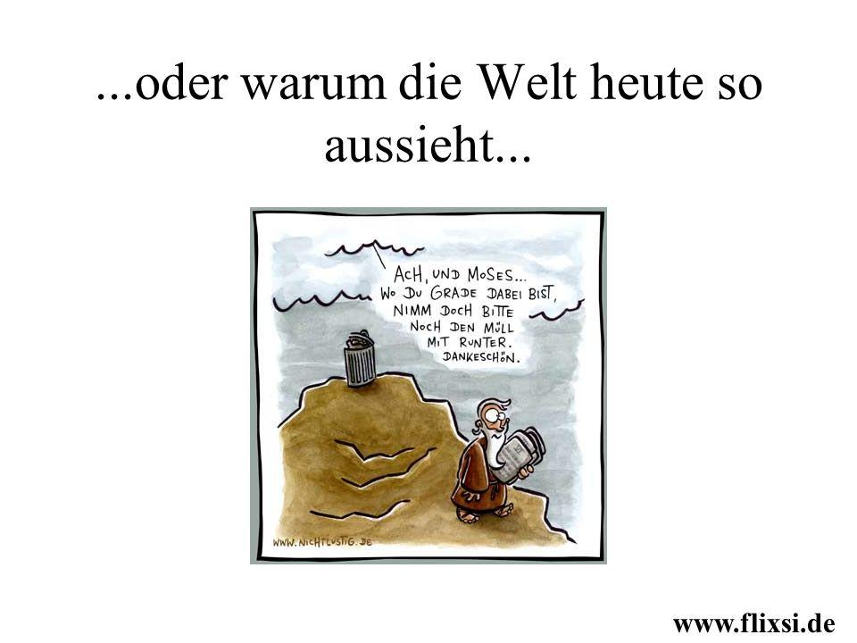 ...oder warum die Welt heute so aussieht... www.flixsi.de