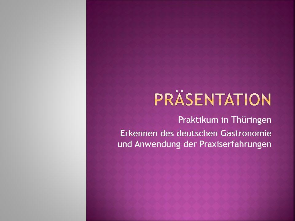 Praktikum in Thüringen Erkennen des deutschen Gastronomie und Anwendung der Praxiserfahrungen
