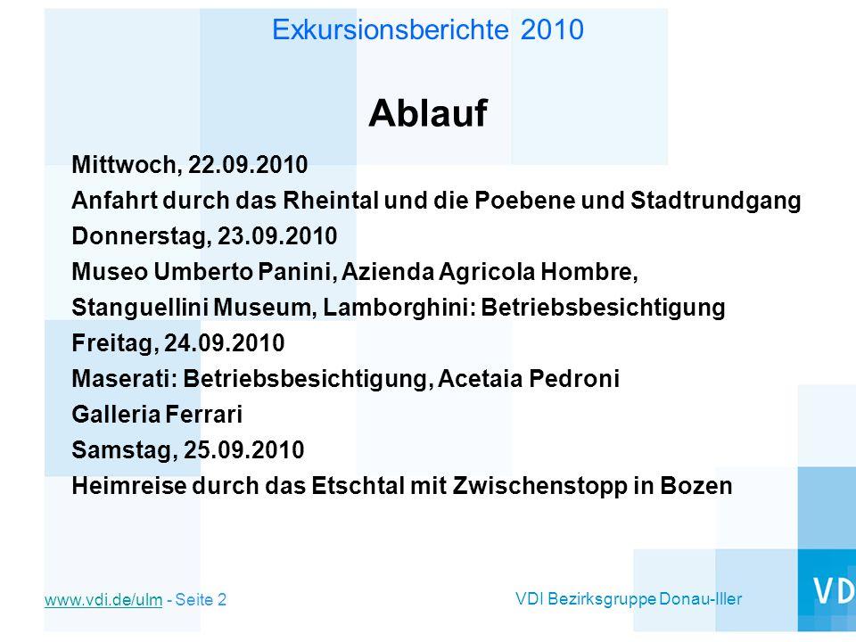 VDI Bezirksgruppe Donau-Iller www.vdi.de/ulmwww.vdi.de/ulm - Seite 3 Exkursionsberichte 2010 Zusammenfassung - Nach einer kurzen Auffrischung nach der Busfahrt wurden die VDI Gäste während eines Rundgangs in die 2.000-jährige Geschichte der Stadt Modena und seiner Baudenkmäler eingeführt.