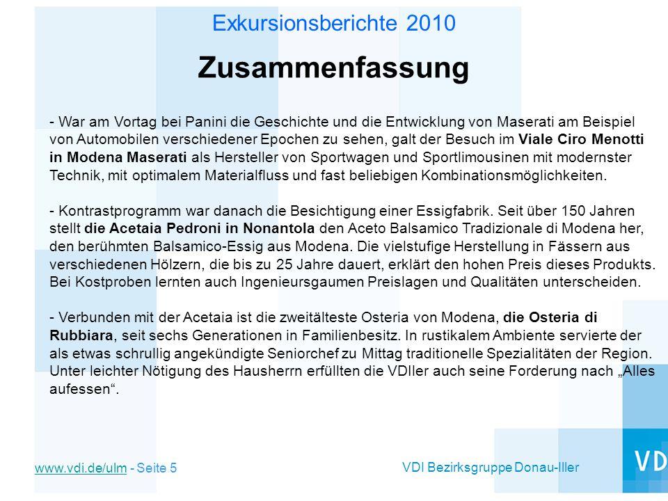 VDI Bezirksgruppe Donau-Iller www.vdi.de/ulmwww.vdi.de/ulm - Seite 6 Exkursionsberichte 2010 Zusammenfassung - In Maranello galt am Nachmittag der Besuch der Galleria Ferrari.