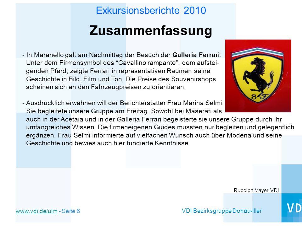 VDI Bezirksgruppe Donau-Iller www.vdi.de/ulmwww.vdi.de/ulm - Seite 6 Exkursionsberichte 2010 Zusammenfassung - In Maranello galt am Nachmittag der Bes