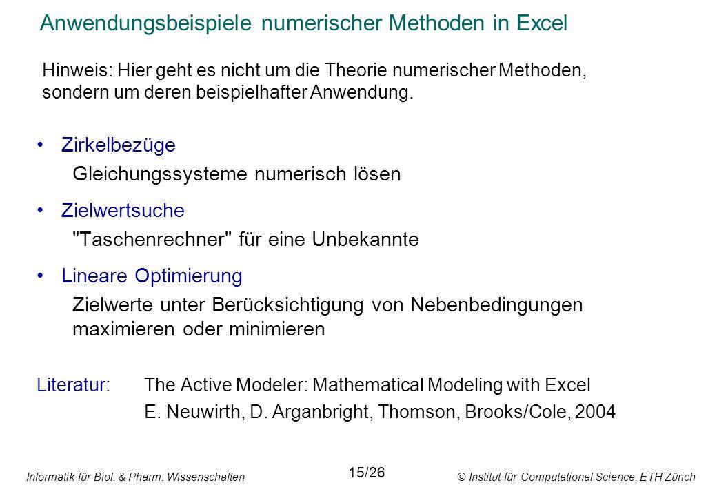Informatik für Biol. & Pharm. Wissenschaften © Institut für Computational Science, ETH Zürich Anwendungsbeispiele numerischer Methoden in Excel Zirkel
