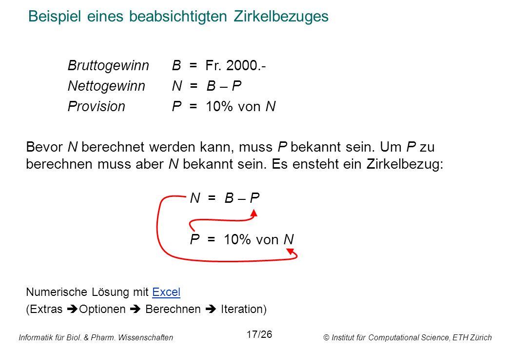 Informatik für Biol. & Pharm. Wissenschaften © Institut für Computational Science, ETH Zürich Beispiel eines beabsichtigten Zirkelbezuges Bruttogewinn
