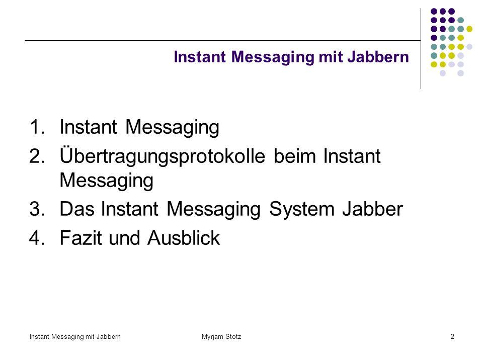 Instant Messaging mit Jabbern Myrjam Stotz12 SIMPLE SIMPLE basiert auf SIP (Session Initiation Protocol) SIP: Mechanismen zur Session - orientierten Kommunikation (Aufbau, Ändern oder Beenden interaktiver Nutzersitzungen) SIMPLE: Features für IM (Austausch von Presence Information und Instant Messages) Lobby: z.B.