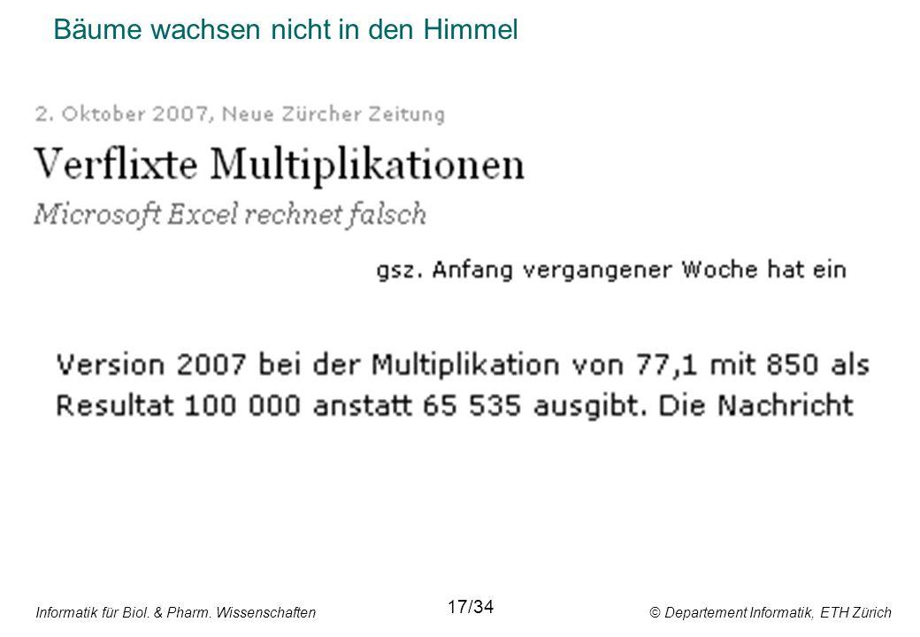 Informatik für Biol. & Pharm. Wissenschaften © Departement Informatik, ETH Zürich Bäume wachsen nicht in den Himmel 17/34