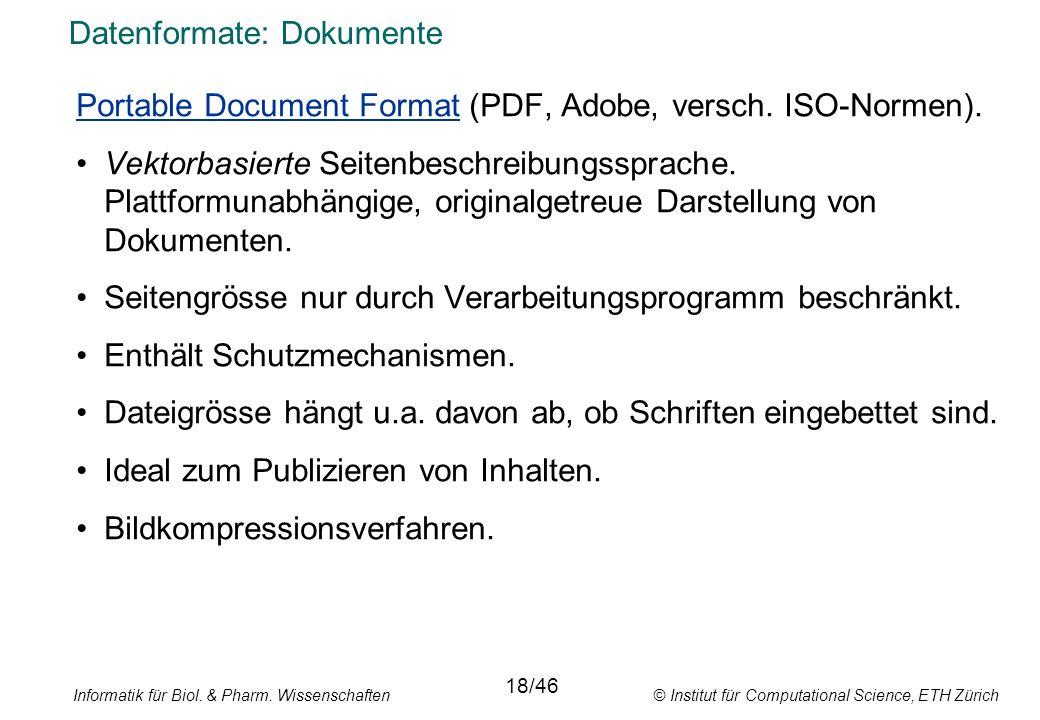 Informatik für Biol. & Pharm. Wissenschaften © Institut für Computational Science, ETH Zürich Datenformate: Dokumente Portable Document Format (PDF, A