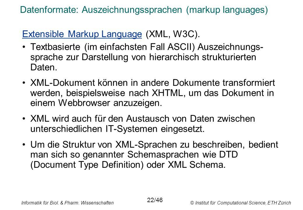 Informatik für Biol. & Pharm. Wissenschaften © Institut für Computational Science, ETH Zürich Datenformate: Auszeichnungssprachen (markup languages) E