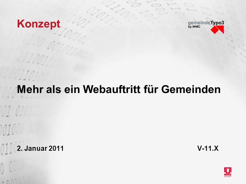 Konzept Mehr als ein Webauftritt für Gemeinden 2. Januar 2011 V-11.X