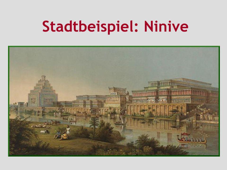 1. Ninive – Prototyp der Großstadt groß … einflussreich … aber problematisch!