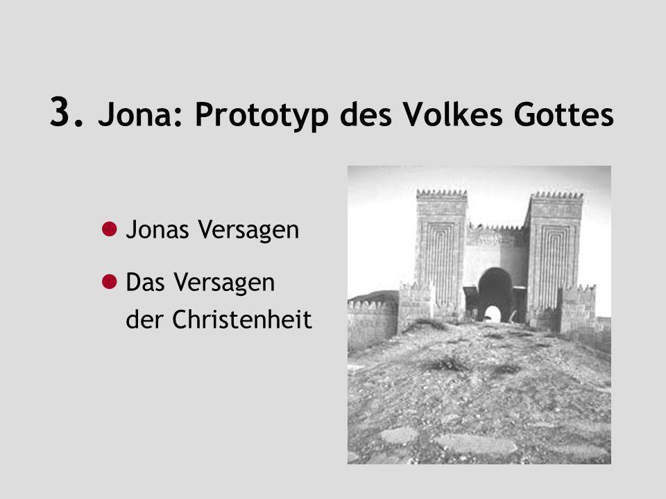 3. Jona: Prototyp des Volkes Gottes Jonas Versagen Das Versagen der Christenheit