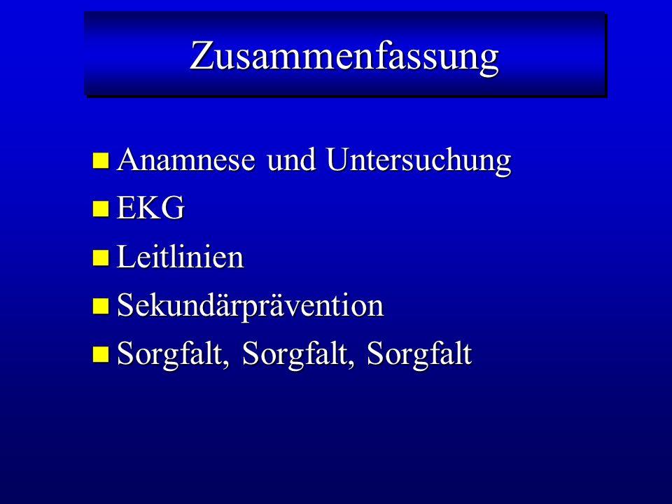 ZusammenfassungZusammenfassung Anamnese und Untersuchung Anamnese und Untersuchung EKG EKG Leitlinien Leitlinien Sekundärprävention Sekundärprävention