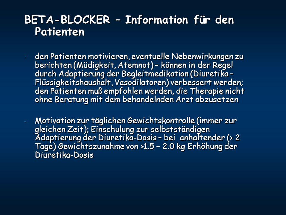 BETA-BLOCKER – Information für den Patienten den Patienten motivieren, eventuelle Nebenwirkungen zu berichten (Müdigkeit, Atemnot) – können in der Reg